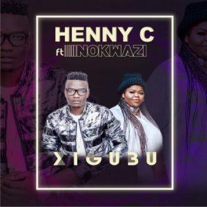 Henny C - Xigubu Ft. Nokwazi Mp3 Audio Download