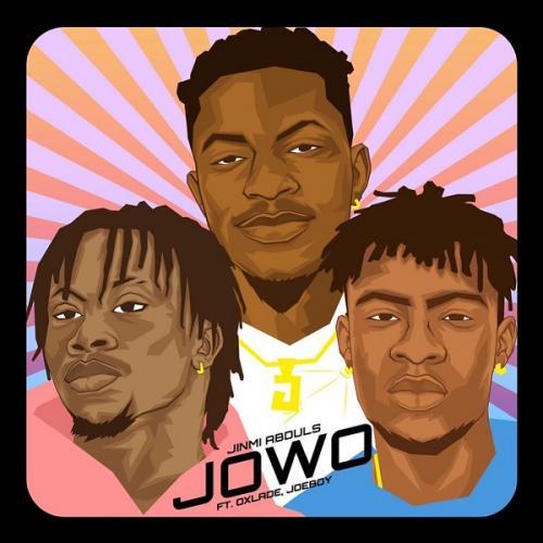 Jinmi Abduls - Jowo Ft. Oxlade, Joeboy Mp3 Audio Download