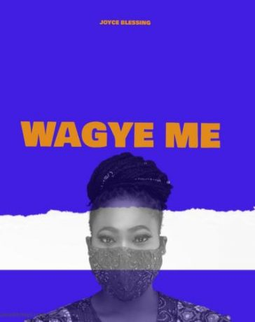 Joyce Blessing - Wagye Me Mp3 Audio Download