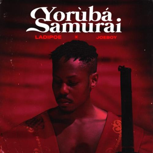 LadiPoe - Yoruba Samurai Ft. Joeboy Mp3 Audio Download