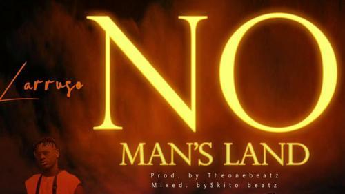 Larruso - No Mans Land Mp3 Audio Download