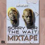 Loktion Boyz – Sorry For The Wait (Mixtape)
