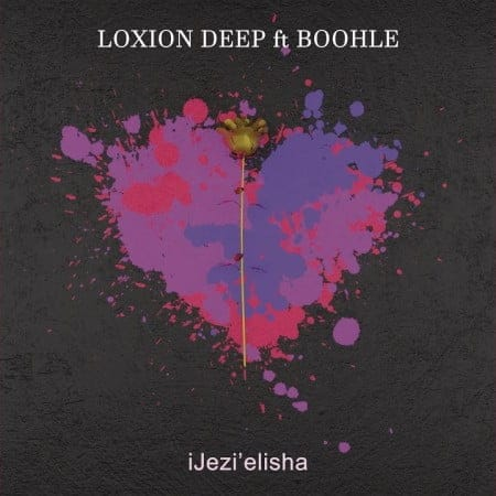 Loxion Deep - iJezielisha Ft. Boohle