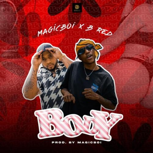 MagicBoi Ft. B-Red - Body Mp3 Audio Download