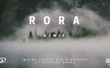 Major League & Abidoza - Rora (Amapiano Remix) Ft. Reekado Banks Mp3 Audio Download