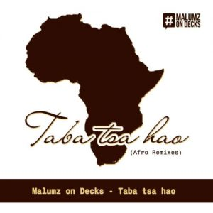 Malumz On Decks & KB - Taba Tsa Hao (Pastor Snows Deep Tech Touch) Mp3 Audio Download