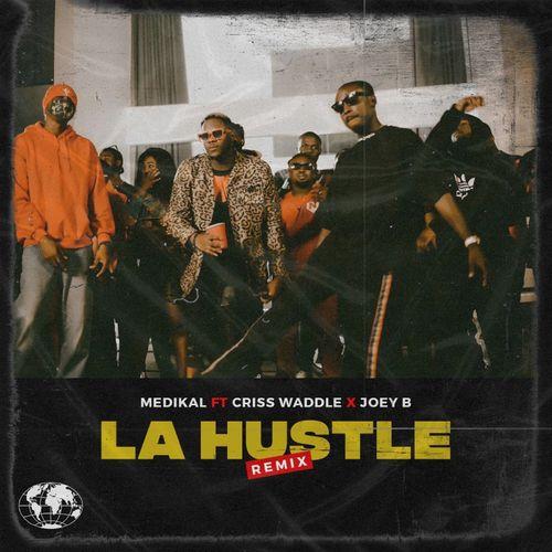 Medikal Ft. Joey B x Criss Waddle - La Hustle (Remix)