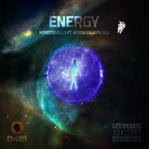 MindTigallo Ft. Afrourbanplugg - Energy Mp3 Audio Download
