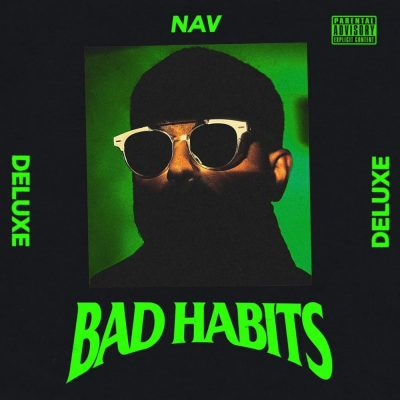 NAV - Bad Habits Deluxe (FULL ALBUM) Zip Mp3 fast Free Full Audio Download