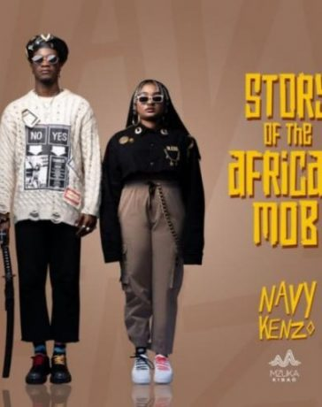 Navy Kenzo - Story Of The African Mob (FULL ALBUM) Mp3 Zip Fast Download Free Audio Complete