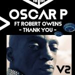 Oscar P & Robert Owens Ft. Enoo Napa – Thank You (Remix)