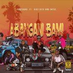 Profound – Abangani Bami ft. Riky Rick x Emtee