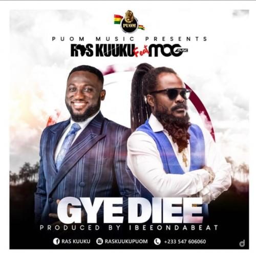 Ras Kuuku - Gye Diee Ft. MOG Music Mp3 Audio Download