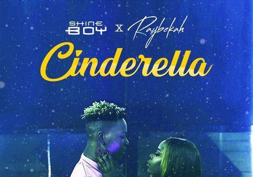 Raybekah - Cinderella Ft. Shine Boy Mp3 Audio Download