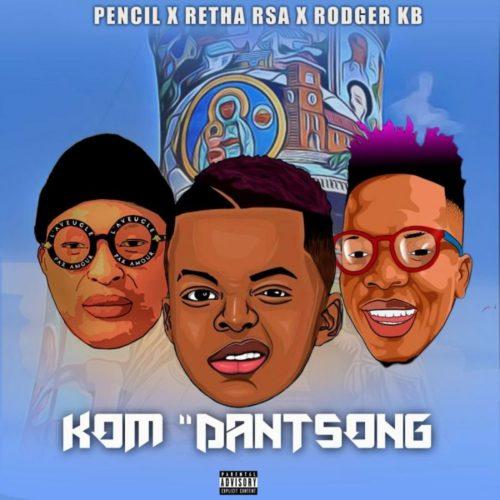 Retha Rsa Ft. Pencil & Rodger KB - Kom Danstong (Audio + Video) Mp3 Mp4 Download