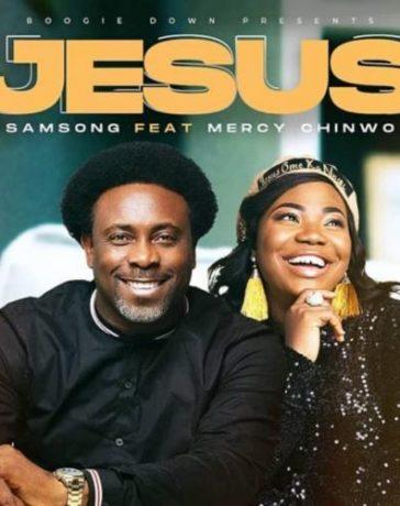 Samsong - Jesus Ft. Mercy Chinwo Mp3 Audio Download
