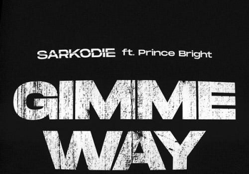 Sarkodie - Gimme Way Ft. Prince Bright (Buk Bak) Mp3 Audio Download