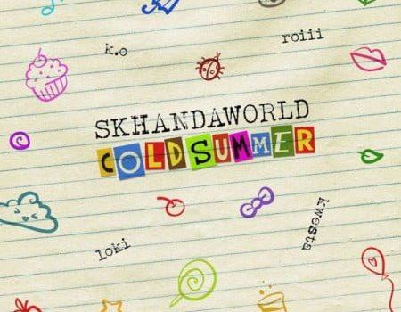 Skhandaworld - Cold Summer Ft. K.O, Roiii, Kwesta, Loki Mp3 Audio Download
