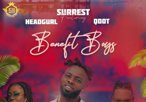 Surrest - Benefit Boys Ft. Headgurl, Qdot Mp3 Audio Download