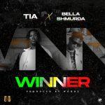 TIA – Winner Ft. Bella Shmurda