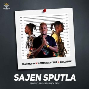 Team Mosha Ft. Lesmahlanyeng & Chillibite - Sajen Sputla Mp3 Audio Download