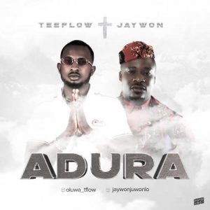 Teeflow Ft. Jaywon - Adura Mp3 Audio Download