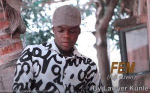 TheCute Abiola [Lawyer Kunle] - FEM (Fuji Cover) Mp3 Audio Download