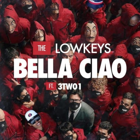 The Lowkeys - Bella Ciao Ft. 3TWO1 Mp3 Audio Download