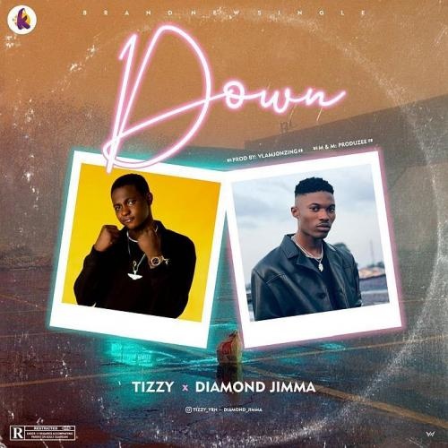 Tizzy YRN Ft. Diamond Jimma - Down (Audio + Video) Mp3 Mp4 Download