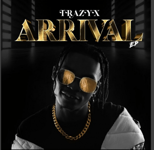 Trazyx - Arrival (Prod. by Sifusounds) Mp3 Audio Download