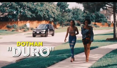 VIDEO: Dotman - Duro Mp4