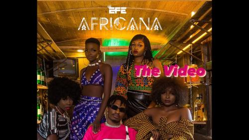 VIDEO: Efe - Africana Mp4 Download