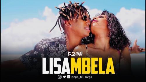 VIDEO: K2ga - Lisambela Mp4 Download