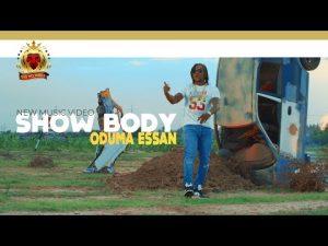 VIDEO: Oduma Essan - Show Body Mp4