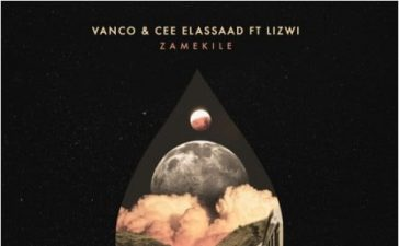 Vanco & Cee Elassaad - Zamekile Ft. Lizwi Mp3 Audio Download