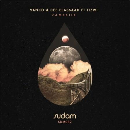 Vanco & Cee Elassaad - Zamekile Ft. Lizwi Mp3 Audio Download