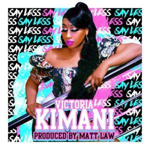 Victoria Kimani - Say Less