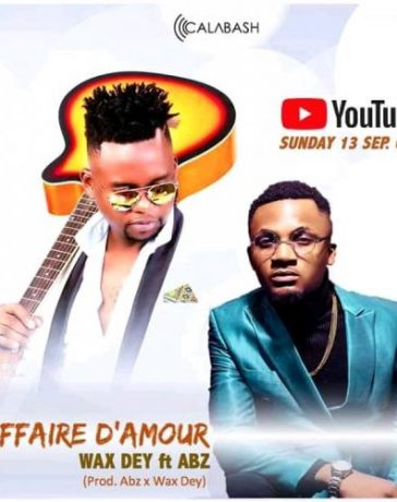 Wax Dey - Affaire Damour Ft. Abz Mp3 Audio Download