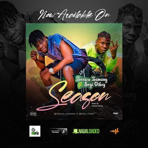 Zeesco Zamany Ft. Seyi Vibez - Season mp3 Audio Download