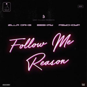 Zilla Oaks - Follow Me Reason Ft. PsychoYP & Eeskay