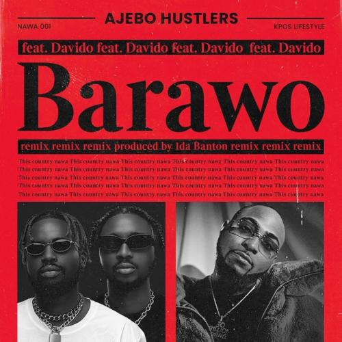 Ajebo Hustlers Ft. Davido - Barawo (Remix)