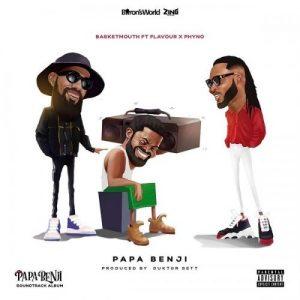 Basketmouth - Papa Benji Ft. Phyno, Flavour