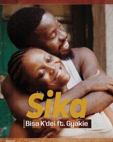 Bisa Kdei - Sika Ft. Gyakie