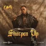 C Natty – Sharpen Up (Prod. By Killertunes)