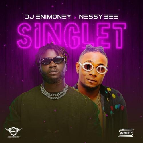 DJ Enimoney Ft. Nessy Bee - Singlet
