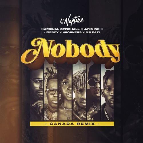 DJ Neptune - Nobody (Canada Remix) Ft. Kardinal Offishall, Mr Eazi, Joeboy