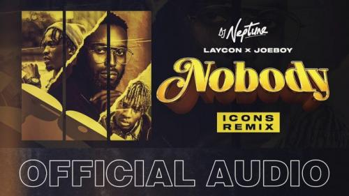 DJ Neptune - Nobody (Icons Remix) Ft. Laycon & Joeboy
