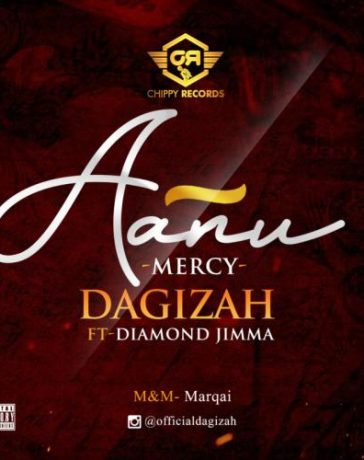 Dagizah - Aanu (Mercy) Ft. Diamond Jimma