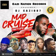 Dj Eazi007 - Mad Cruise (Mixtape)