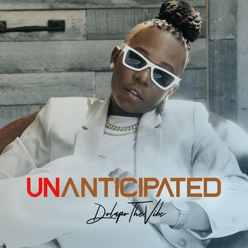 DolapoTheVibe - Unanticipated (EP)